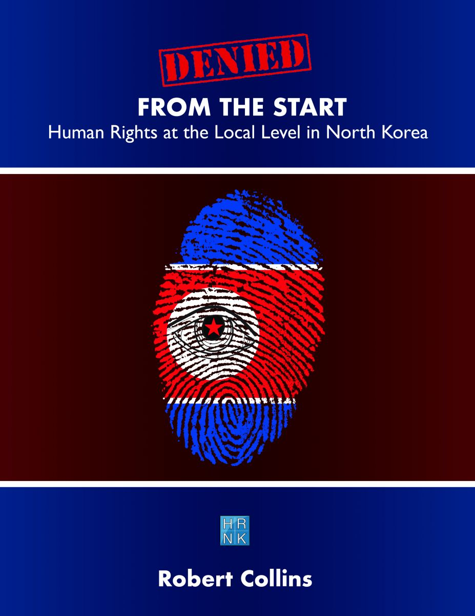 Denied from the Start: Human Rights at the Local Level in North Korea