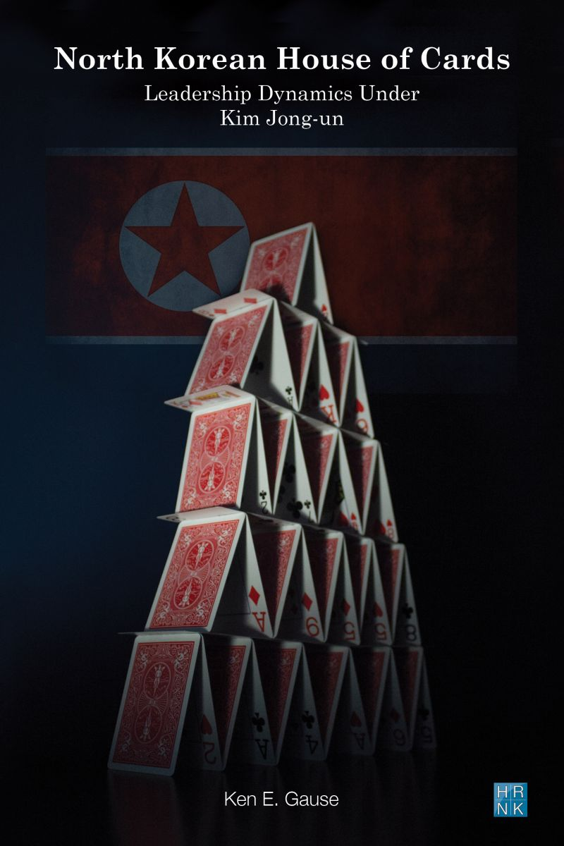 North Korean House of Cards: Leadership Dynamics Under Kim Jong-un