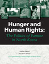 Hunger and Human Rights: The Politics of Famine in North Korea