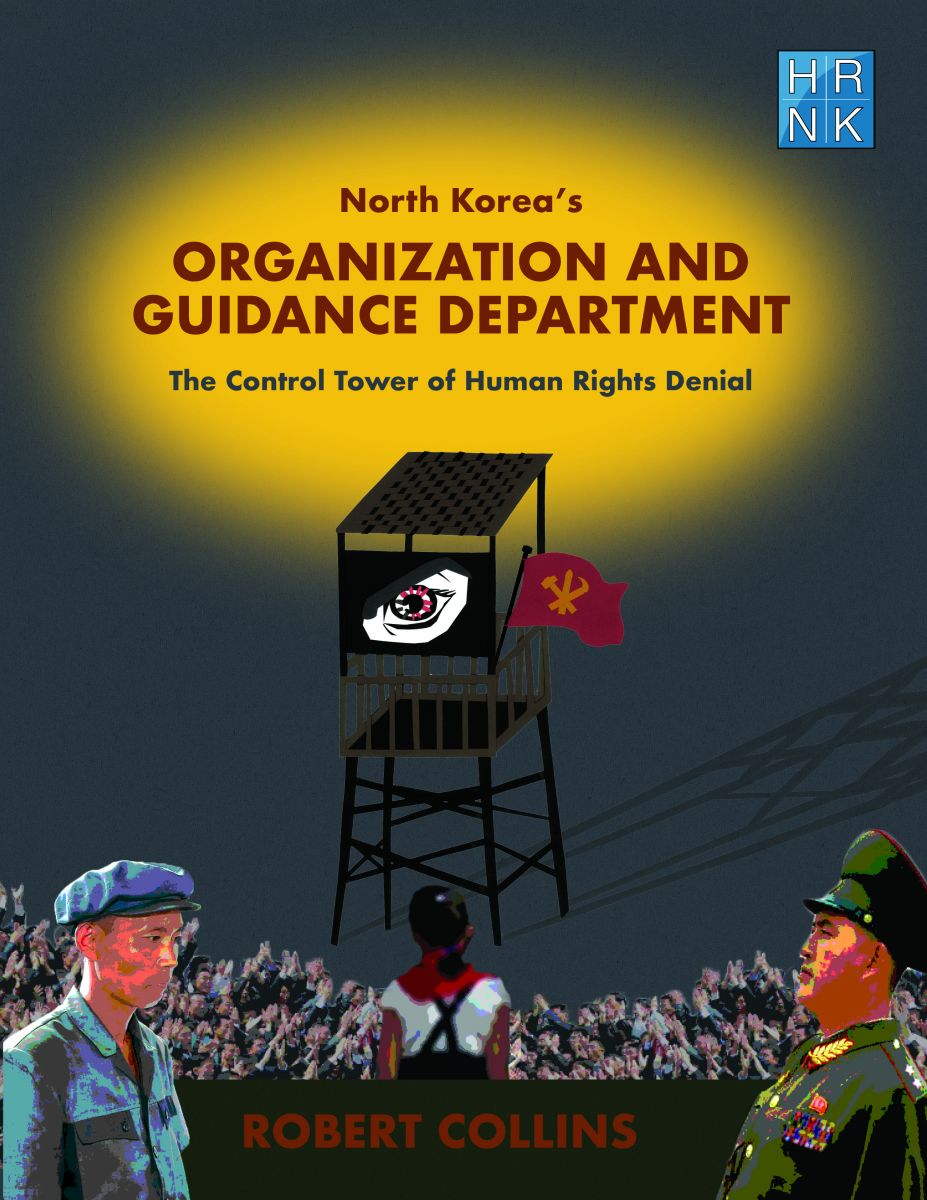 North Korea's Organization and Guidance Department: The Control Tower of Human Rights Denial