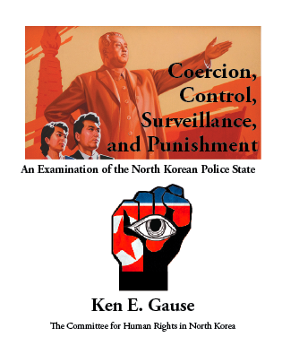 NEW: Coercion, Control, Surveillance, and Punishment: An Examination of the North Korea Police State