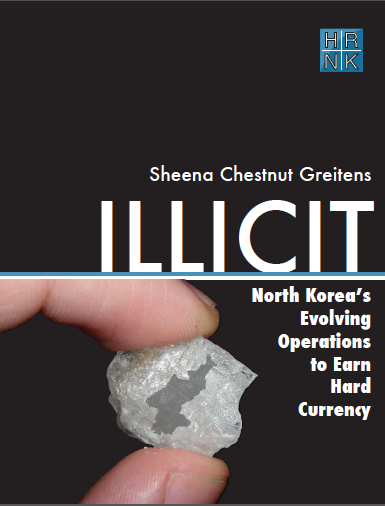 Illicit: North Korea's Evolving Operations to Earn Hard Currency