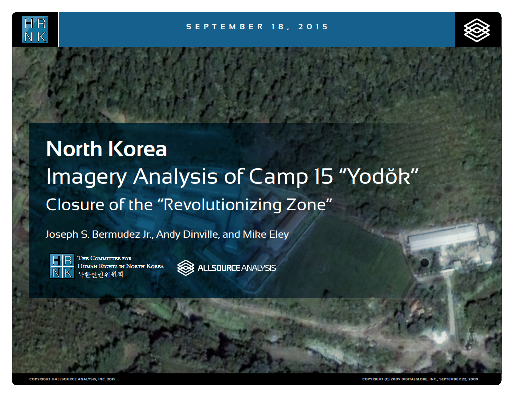 "Imagery Analysis of Camp 15 ""Yodŏk"" Closure of the ""Revolutionizing Zone"""